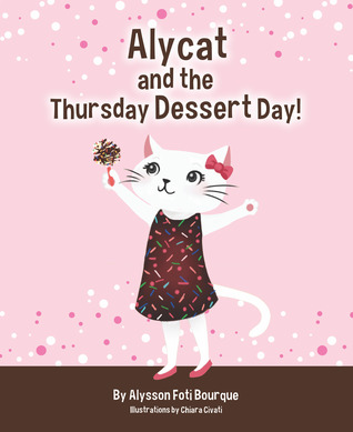 {Children's Book} RELEASE:: Alycat and the Thursday Dessert Day!