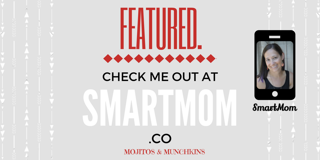 Mojitos & Munchkins featured on SmartMom