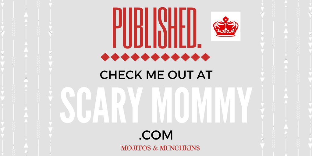 Published on Scary Mommy?? PINCH ME!!