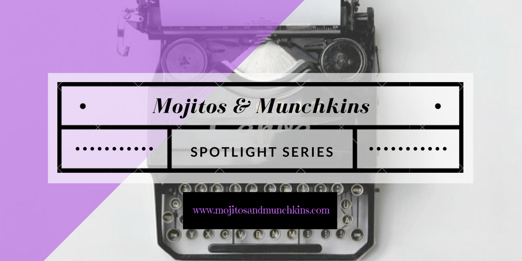 Want to be featured on Mojitos & Munchkins?? NOW is the time!