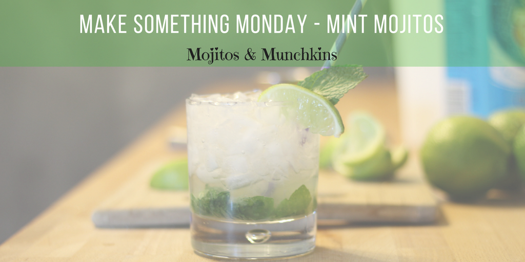 Make Something Monday:: Mommy Mojitos