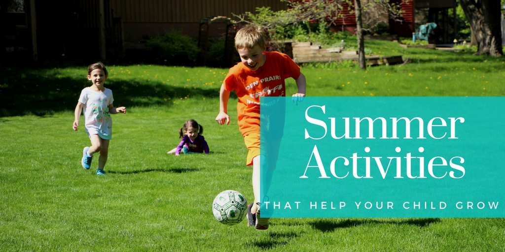 Summer Activities That Help Your Child Grow